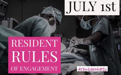 JULY 1ST-Rules of Engagement for Interns/Residents/Physicians-In-Training